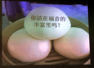 The slide Pastor Hsu showed of mantou. I can't tell you what the question is...